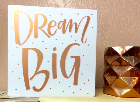 """Dream Big"" Box Sign"