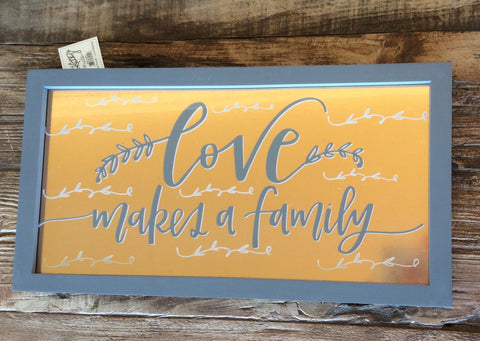 Framed Glass Panel - Love Makes a Family