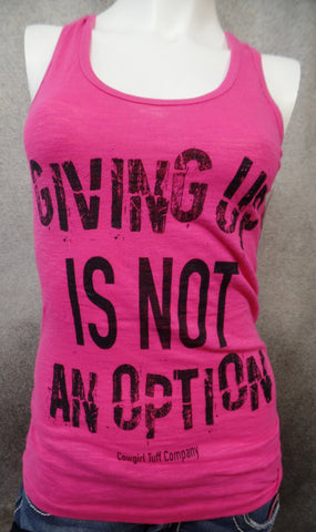 "Cowgirl Tuff ""Giving Up Is Not An Option"" Graphic Racerback Tank"