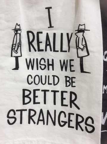 Dish Towel - Better Strangers