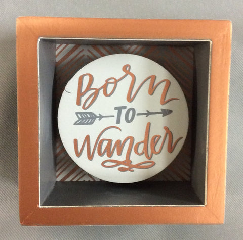"""Born To Wander"" Box Sign"