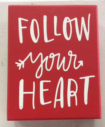"""Follow Your Heart"" Box Sign"