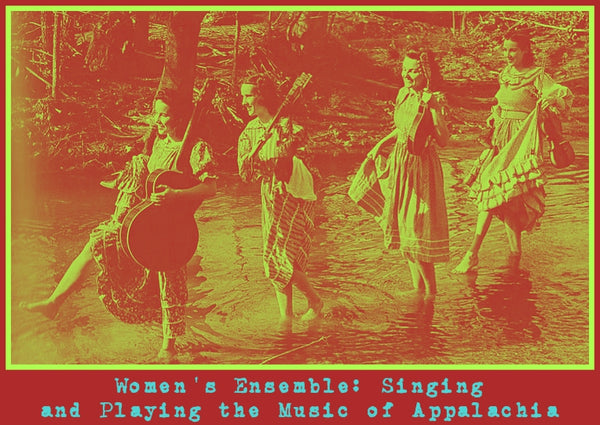 Women's Ensemble: Singing and Playing Music of Appalachia