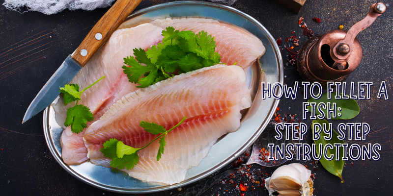How to Fillet a Fish: Step by Step Instructions - Justforfishing.com