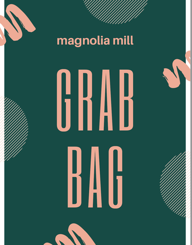 Magnolia Mill Grab Bag
