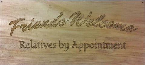 Friends Welcome Relatives by Appointment Decorative Sign