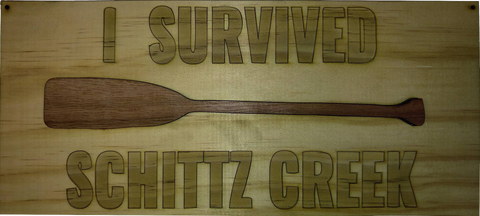 I Survived Schittz Creek Decorative Sign