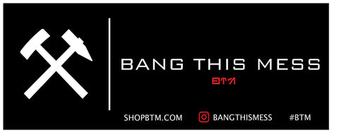 Bang This Mess Sticker