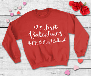First Valentines as Mr and Mrs... Sweatshirt