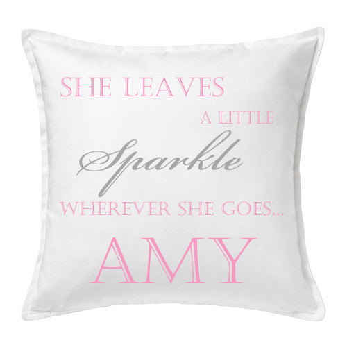 'She leaves a little sparkle' Personalised Cushion