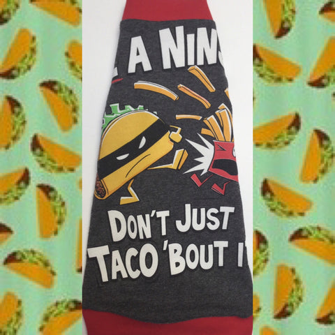 Be a Ninja-Don't Just Taco 'Bout It
