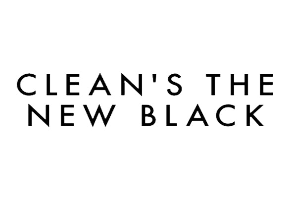 CLEAN'S THE NEW BLACK