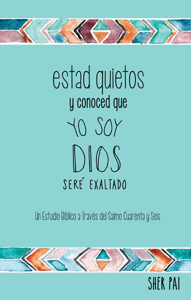 Estad Quietos Y Conoced Que Yo Soy Dios, Spanish Translation of Be Still and Know That I Am God