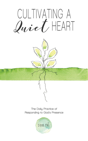 Cultivating A Quiet Heart