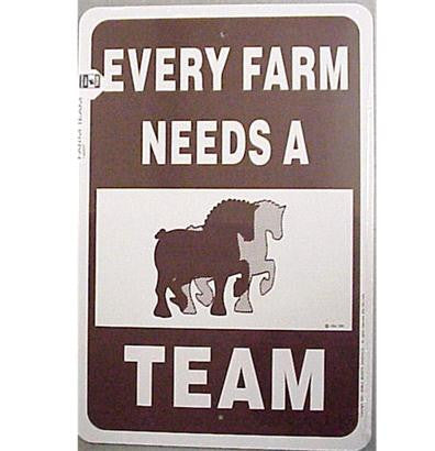 Every Farm Needs A Team Sign