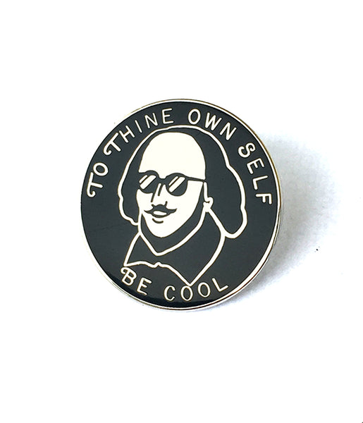 To Thine Own Self Be Cool Enamel Pin