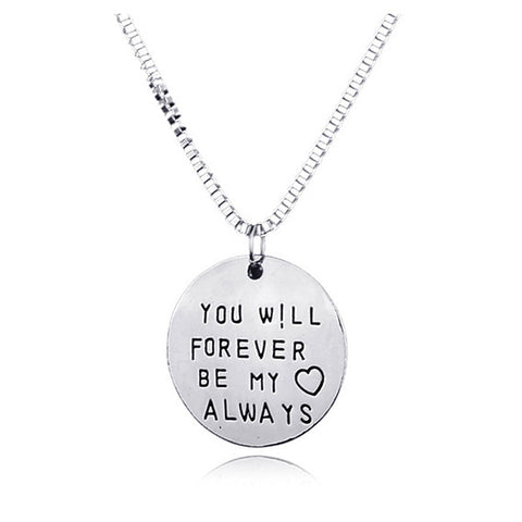 """You Will Forever Be My Always"" Silver Pendant Gift Necklace 