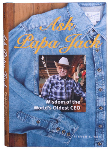 Ask Papa Jack: Wisdom of the World's Oldest CEO by Rockmount Ranch Wear