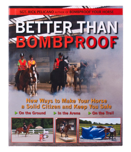 Better Than Bombproof by Sergeant Rick Pelicano