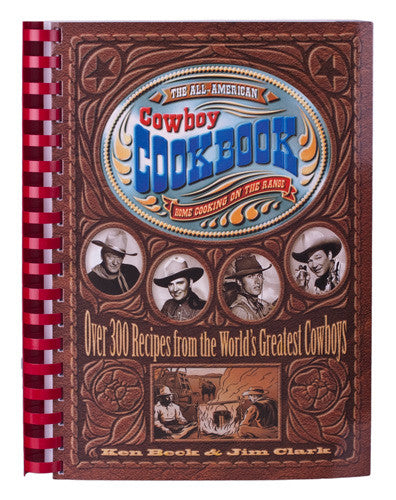 The All-American Cowboy Cookbook by Ken Beck & Jim Clark