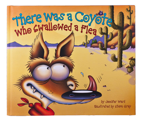 There Was a Coyote Who Swallowed a Flea by Jennifer Ward