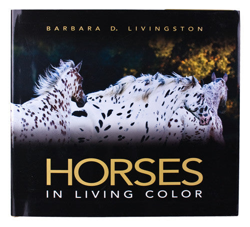 Horses in Living Color by Barbara D. Livingston