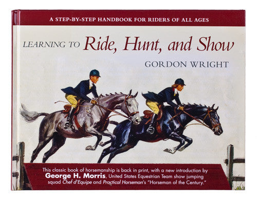 Learning to Ride, Hunt and Show by Gordon Wright