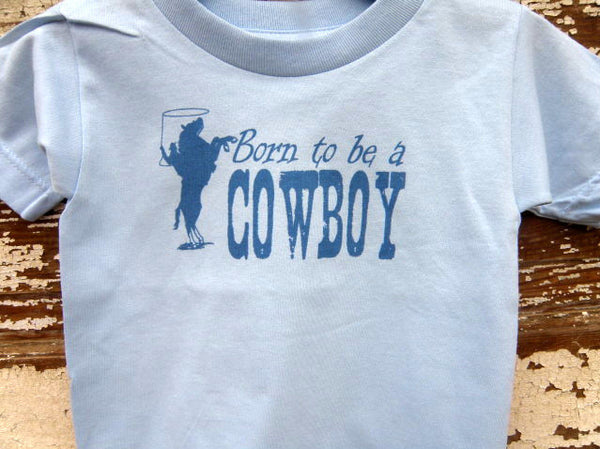 Born to Be a Cowboy Toddler Tee Shirt by RBR Original Ranch Wear