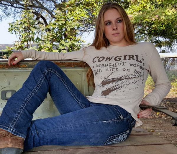 Cowgirl With Dirt On Her Thermal Tee Shirt by Original Cowgirl Clothing Co.