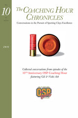"""The Coaching Hour Chronicles"" Conversations in the Pursuit of Sporting Clays Excellence. Volume 10 Book"