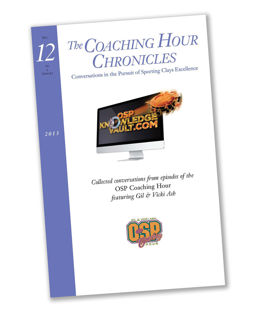 """The Coaching Hour Chronicles"" Conversations in the Pursuit of Sporting Clays Excellence. Volume 12 Book"