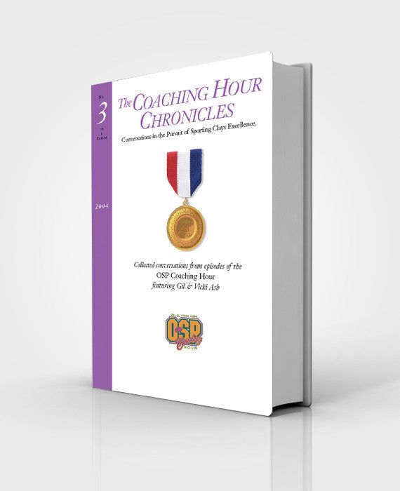 """The Coaching Hour Chronicles"" Conversations in the Pursuit of Sporting Clays Excellence. Volume 3 Book"