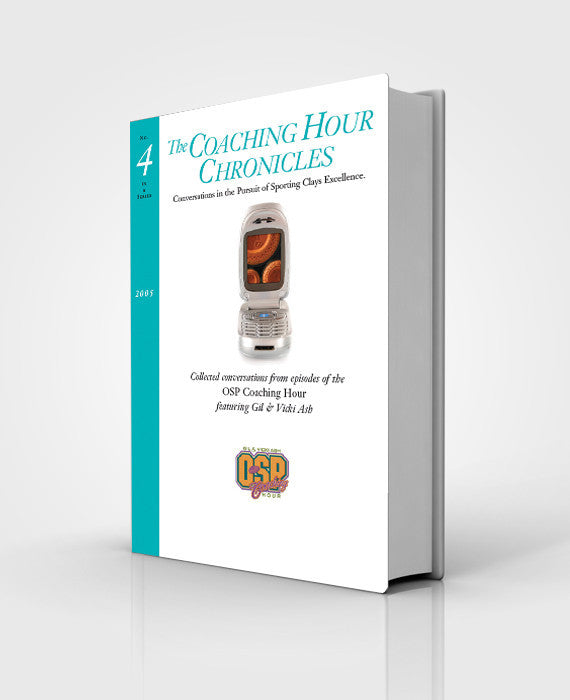 """The Coaching Hour Chronicles"" Conversations in the Pursuit of Sporting Clays Excellence. Volume 4 Book"