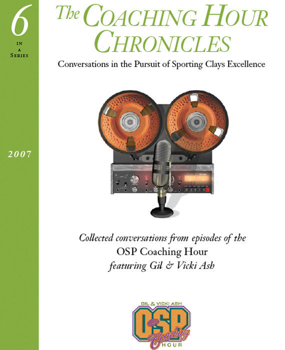 """The Coaching Hour Chronicles"" Conversations in the Pursuit of Sporting Clays Excellence. Volume 6 Book"