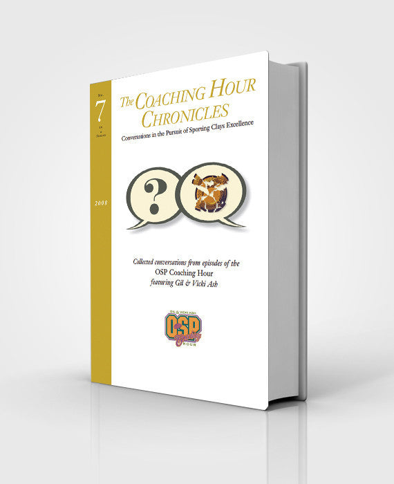 """The Coaching Hour Chronicles"" Conversations in the Pursuit of Sporting Clays Excellence. Volume 7 Book"