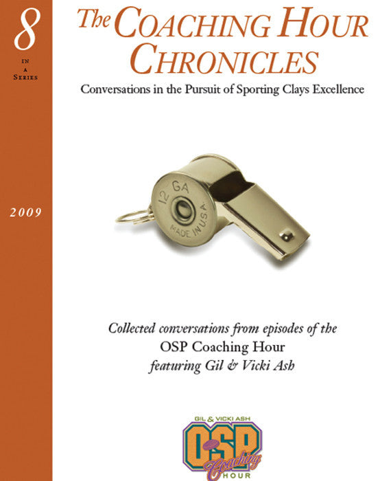 """The Coaching Hour Chronicles"" Conversations in the Pursuit of Sporting Clays Excellence. Volume 8 Book"