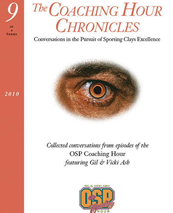 """The Coaching Hour Chronicles"" Conversations in the Pursuit of Sporting Clays Excellence. Volume 9 Book"