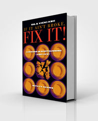 """If it ain't broke, fix it!"" Book"