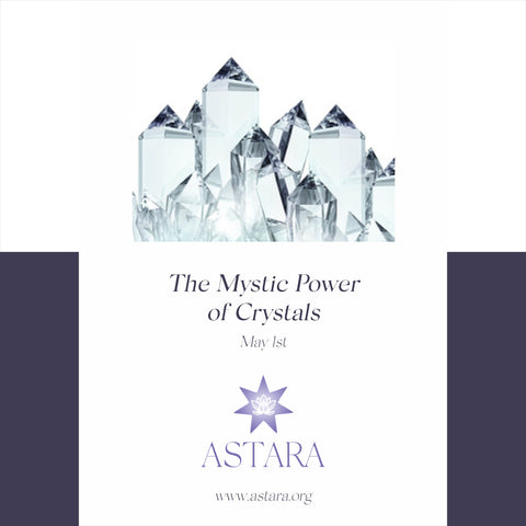 The Mystic Power of Crystals Class - May 1