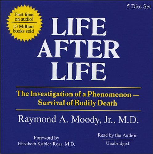 Life After Life CD - Raymond A. Moody, Jr., M.D.