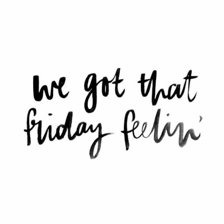 That Friday Feeling 👏🏻👏🏻