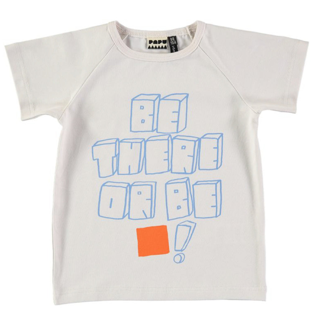 Papu - White 'Be There' Unisex T-Shirt