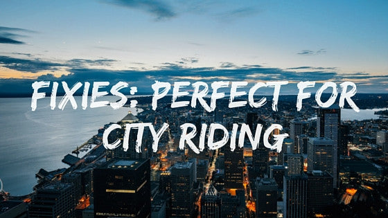 19 Reasons Why Fixie Bikes Are Perfect For City Riding