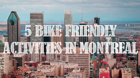 5 Bike friendly activities in Montreal