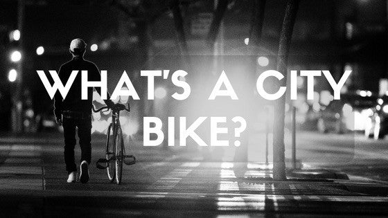 What is a city bike?