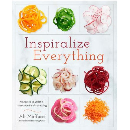 Inspiralize Everything -By Ali Maffucci