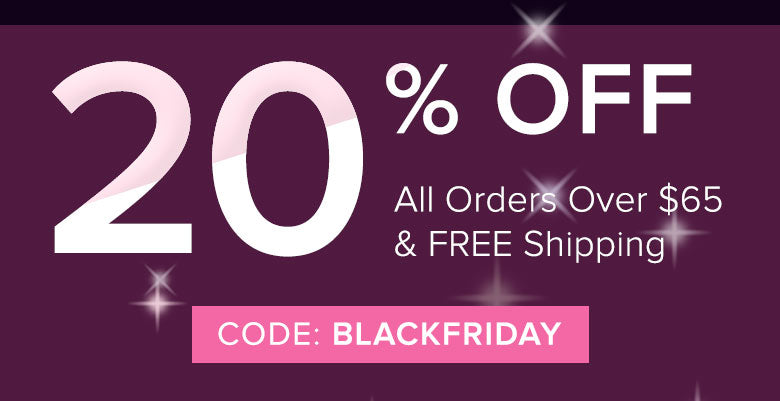 20% OFF All orders over $65 with code BLACKFRIDAY