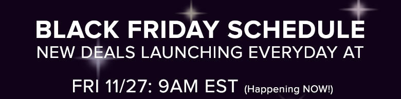 Black Friday Schedule. New Deals Launching Everyday At...