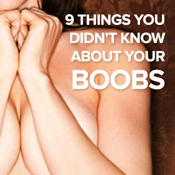 9 Things You Didn't Know About Boobs