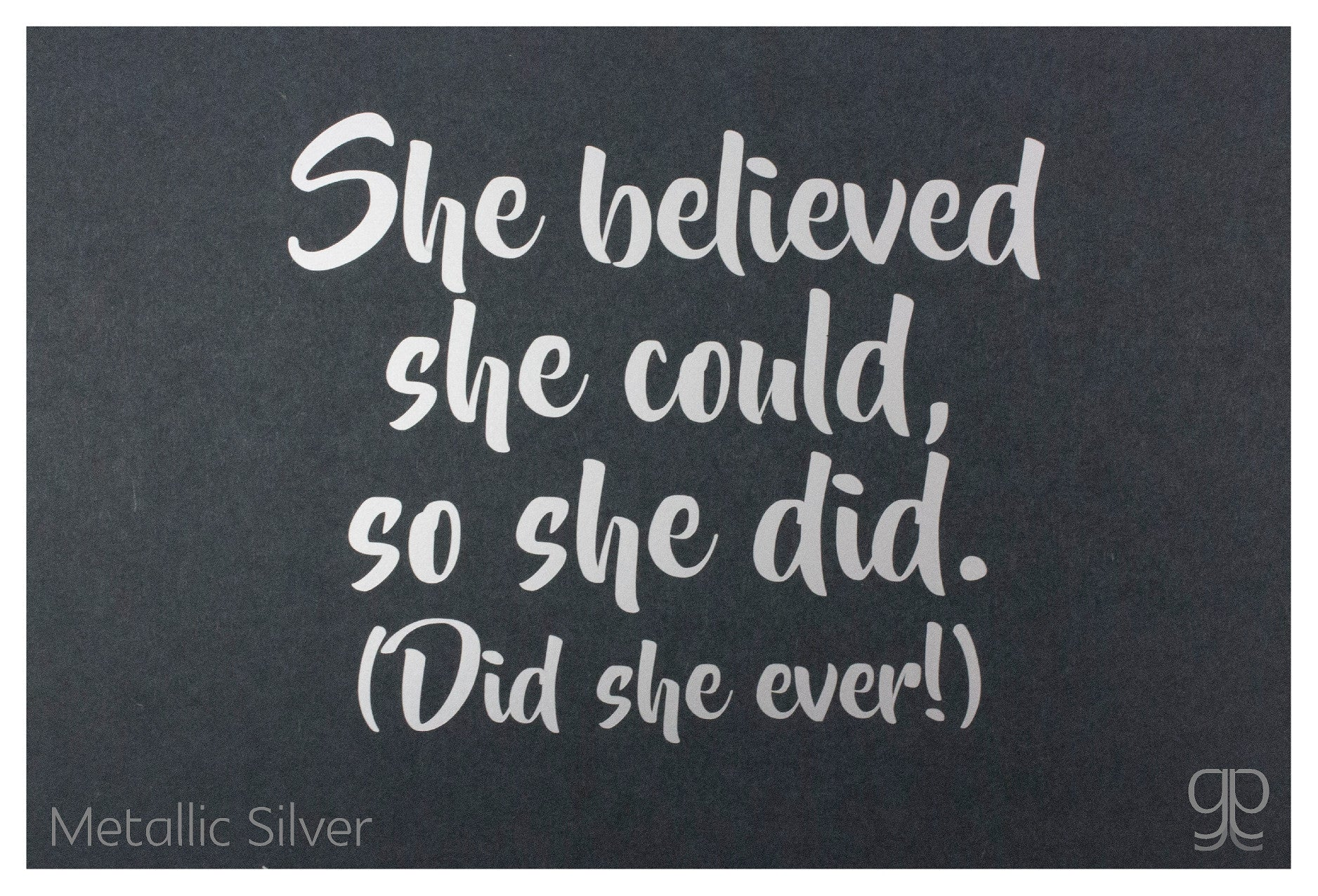 Large Decal - 'She Believed...'